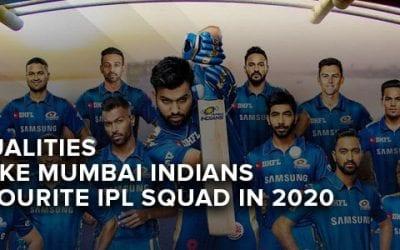 Top 3 Qualities that Make Mumbai Indians our Favourite IPL Squad in 2020