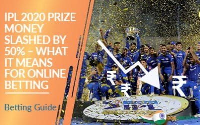 IPL 2020 Prize Money Slashed by 50% – What it Means for Online Betting