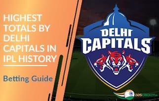 Highest Totals by Delhi Capitals in IPL History